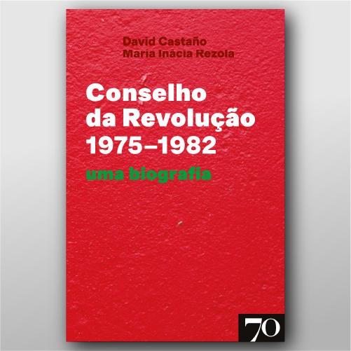 Conselho Da Revolução (1975-1982): Uma Biografia