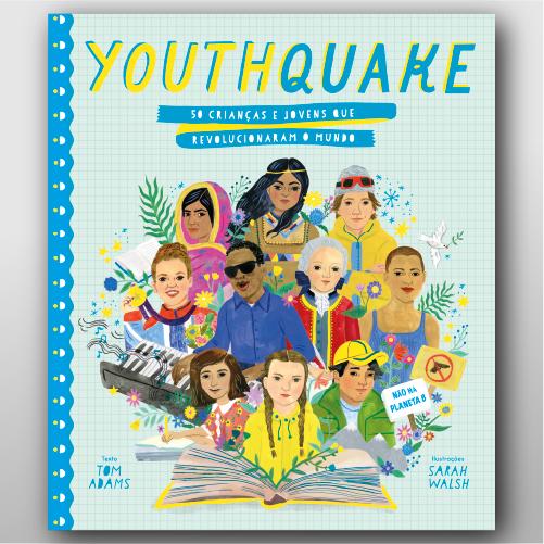 Youth Quake - 50 Crianças e Jovens Que Revolucionaram o Mundo