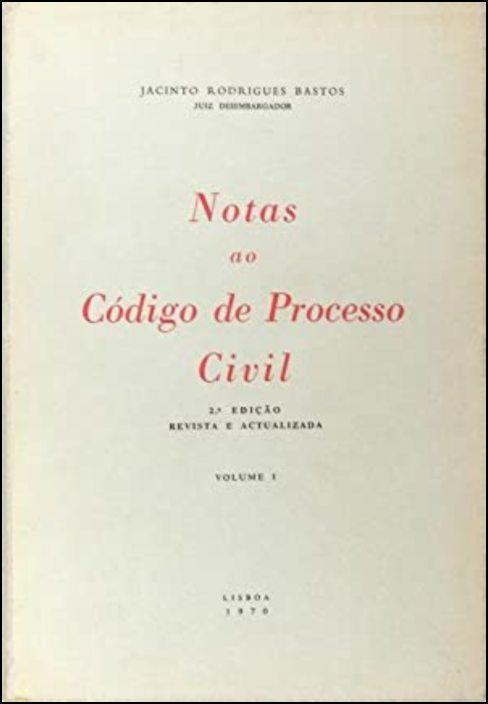 Notas ao Código de Processo Civil - Vol. I