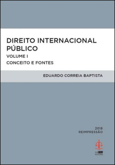 Direito Internacional Público - Volume I - Conceitos e Fontes