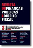 Revista de Finanças Públicas e Direito Fiscal - Ano VI - Número 3 - Outono