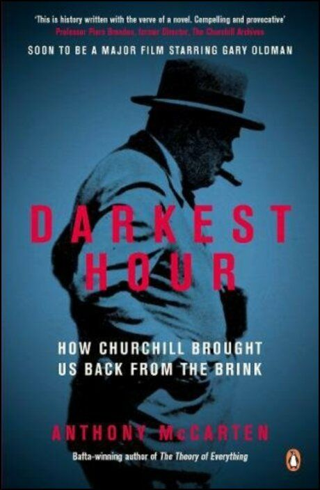 Darkest Hour: How Churchill Brought us Back From the Brink