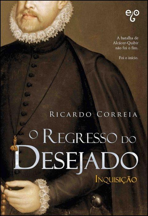 O Regresso do Desejado - Inquisição - Vol. II