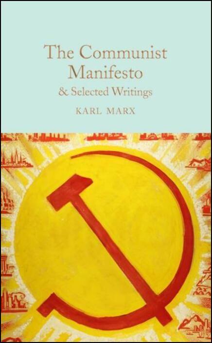 The Communist Manifesto & Selected Writings
