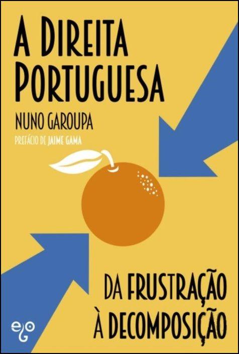 A Direita Portuguesa - Da Frustração à Decomposição