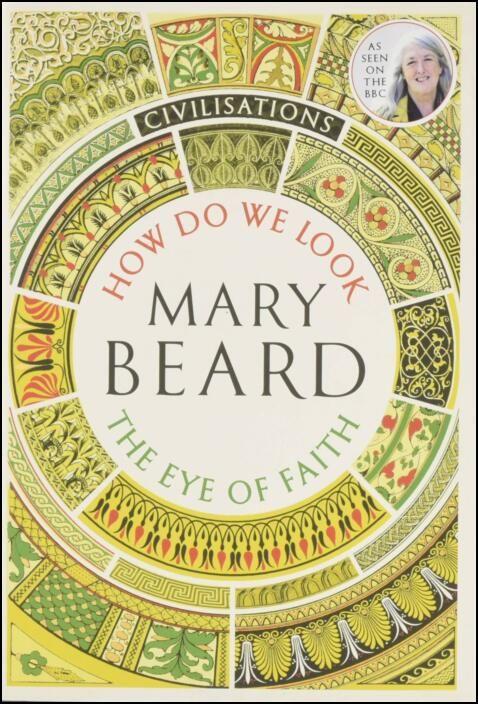 Civilisations: How Do We Look/The Eye of Faith