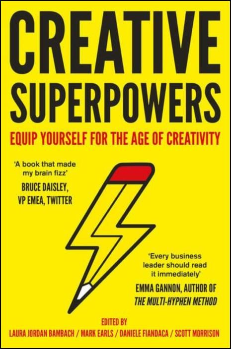 Creative Superpowers: Equip Yourself for the Age of Creativity
