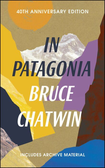 In Patagonia: 40th Anniversary Edition