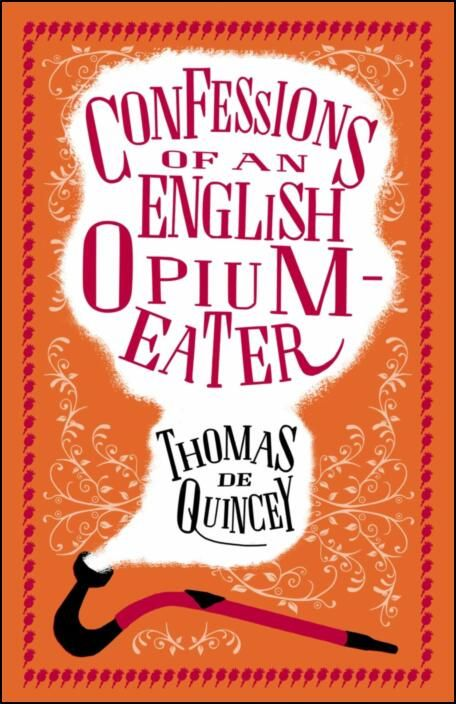 Confessions of an English Opium Eater and Other Writings