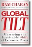 Global Tilt - How To Thrive During The Inevitable Shift Of Global Economic Power