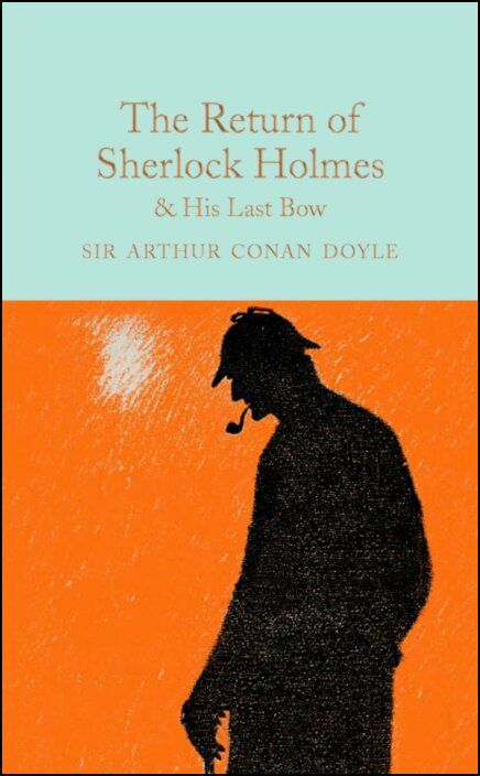 The Return of Sherlock Holmes & His Last Bow