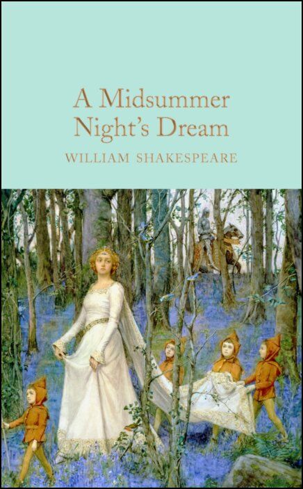 A Midsummer Night's Dream (Macmillan Collector's Library)