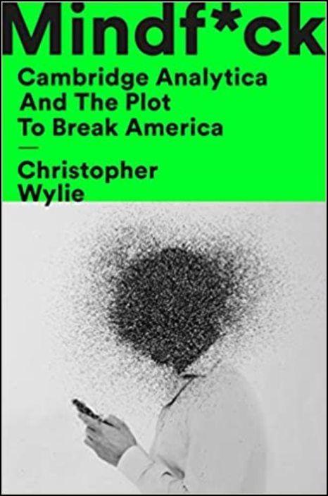Mindf*ck: Cambridge Analytica and the Plot to Break America