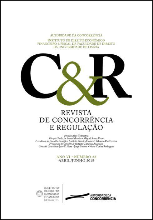 Revista de concorrência e regulação - Anos VI . n.º 22 - Abr/2015 a Jun/2015