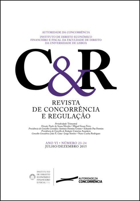 Revista de concorrência e regulação - Ano VI . n.º 23/24 - Jul/2015 a Dez/2015
