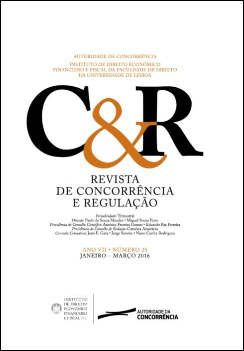 Revista de concorrência e regulação - Ano VII . n.º 25 - Jan/2016 a Mar/2016