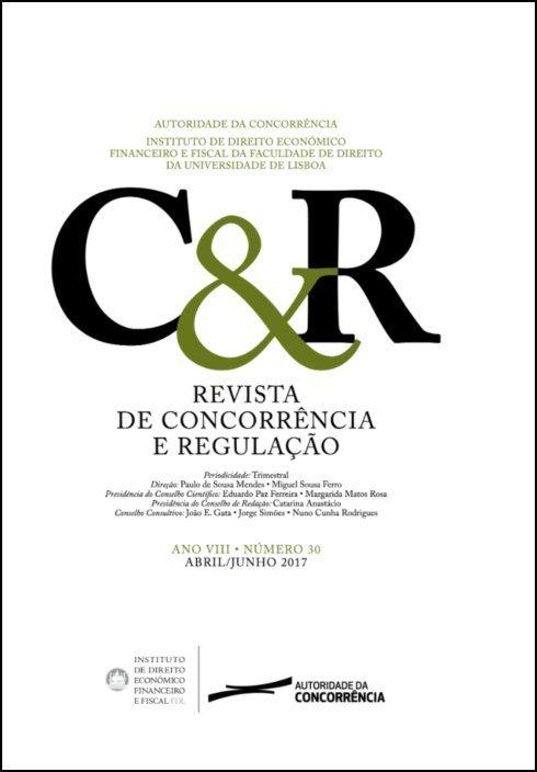 Revista de concorrência e regulação - Ano VIII . n.º 30 - Abr/2017 a Jun/2017