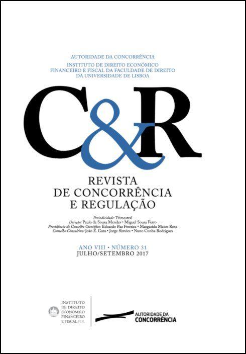 Revista de concorrência e regulação - Ano VIII . n.º 31 - Jul/2017 a Set/2017