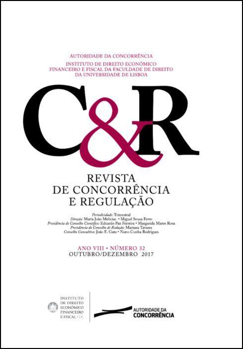 Revista de concorrência e regulação - Ano VIII . n.º 32 - Out/2017 a Dez/2017