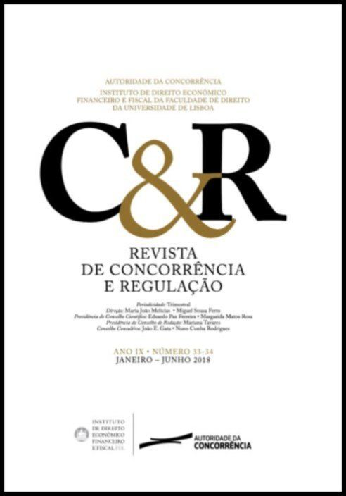 Revista de concorrência e regulação - Ano IX. n.º 33/34 - Jan/2018 a Jun/2018