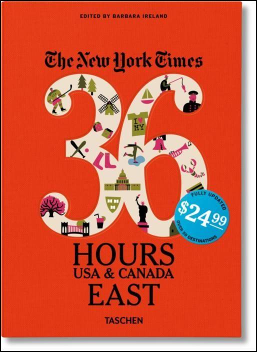 NYT. 36 Hours. USA & Canada. East