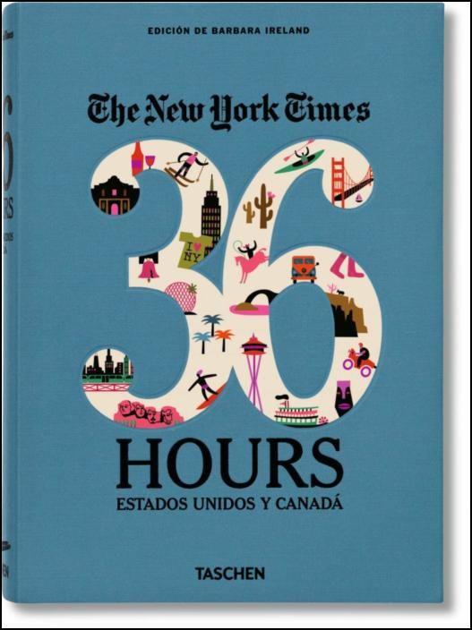 NYT. 36 Hours. Estados Unidos y Canadá