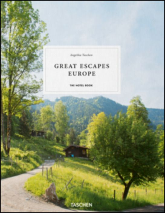 Great Escapes: Europe. The Hotel Book, 2019 Edition
