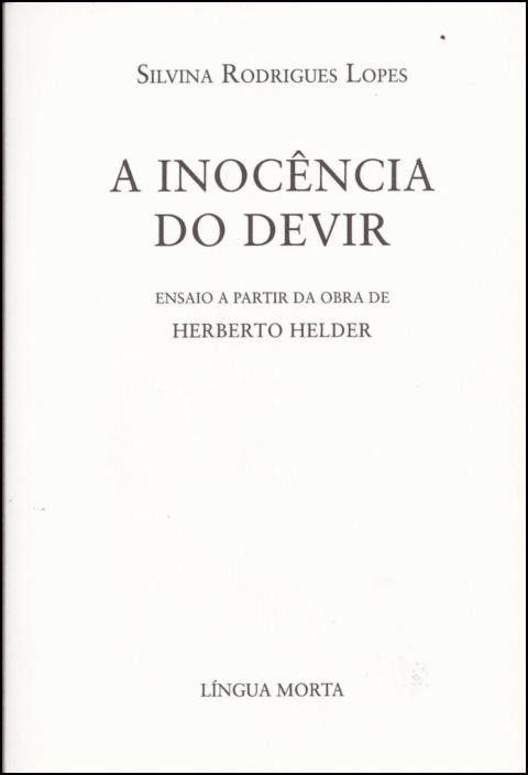 A Inocência do Devir: ensaio a partir da obra de Herberto Helder
