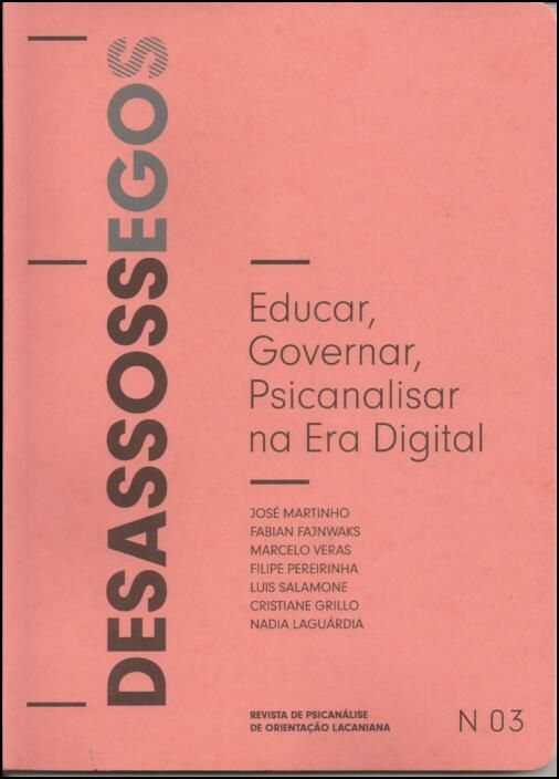 Desassossegos Nº3 Educar, Governar Psicanalisar na Era Digital