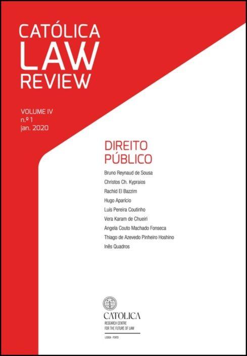 Católica Law Review - Volume IV, N.º1 Janeiro 2020 - Direito Público