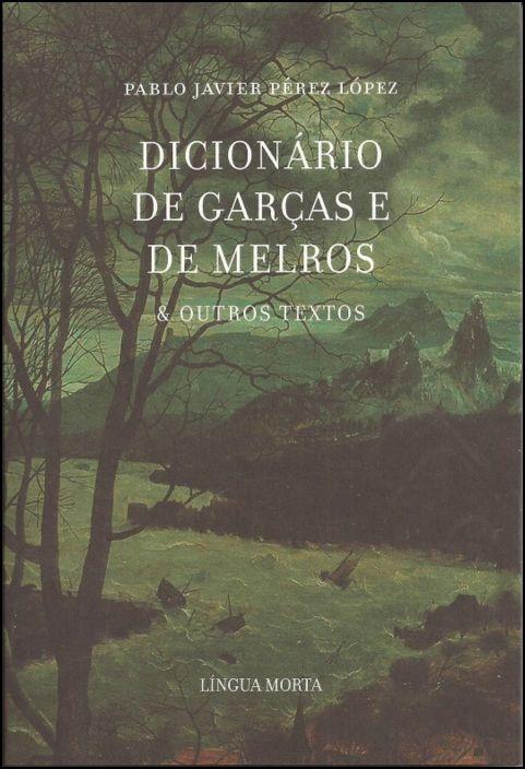 Dicionário de Garças e de Melros e Outros Textos