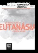 Humanística e Teologia - Eutanásia - da morte evitada à morte vivida