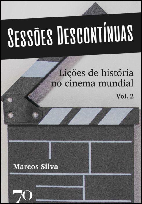 Sessões Descontínuas - Lições de História no cinema mundial - Volume 2