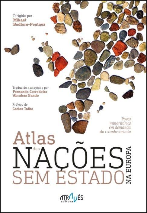 Atlas das Nações sem Estado na Europa: povos minoritários em demanda do conhecimento