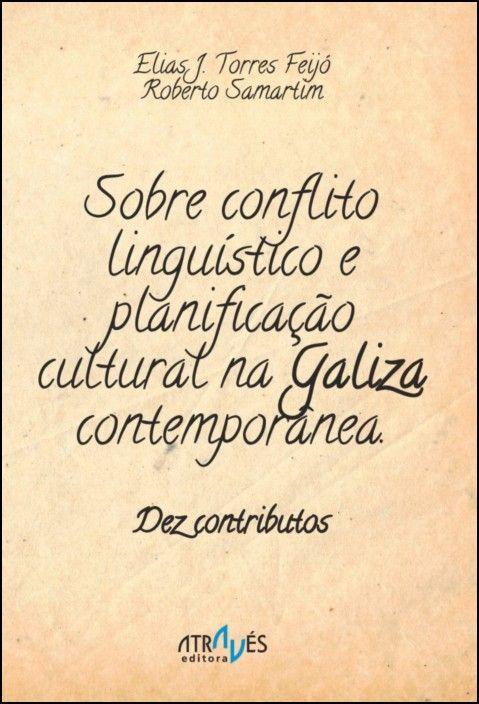 Sobre Conflito Linguístico e Planificação Cultural na Galiza Contemporânea: dez contributos