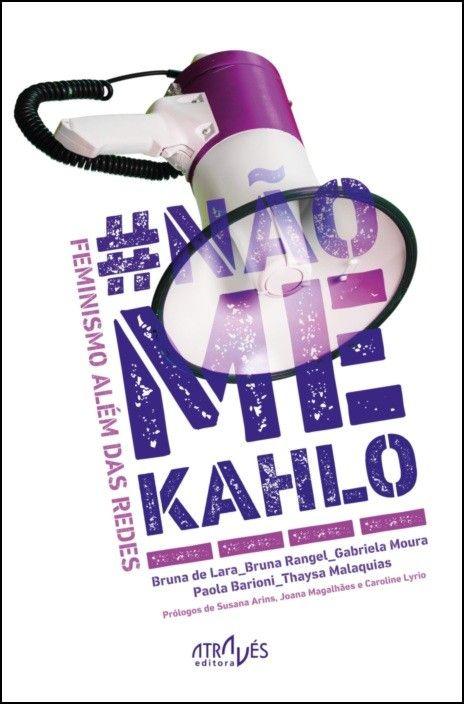 Não me Kahlo: feminismo além das redes