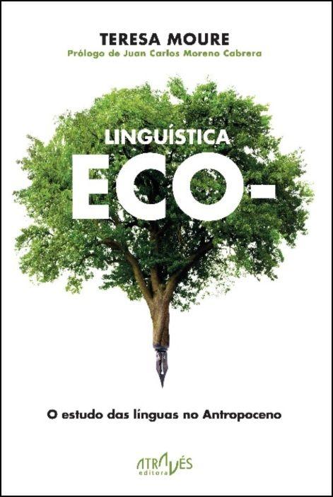 Linguística Eco - O Estudo das Línguas no Antropoceno