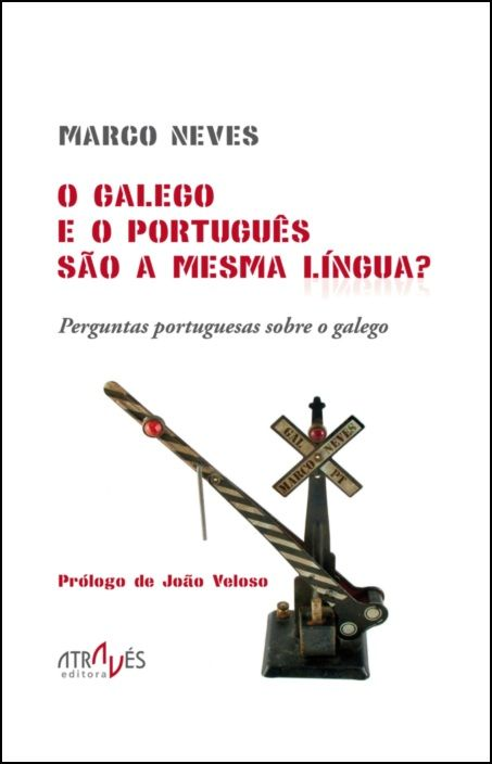O Galego e o Português São a Mesma Língua? Perguntas Portuguesas Sobre o Galego