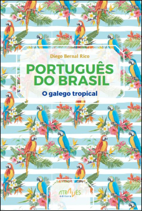 Portugues do Brasil, o Galego Tropical