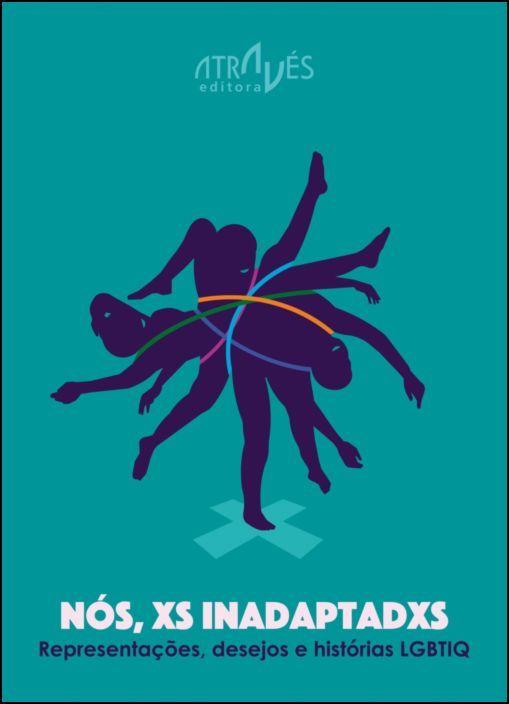 Nós, XS Inadaptadxs - Representações, desejos e histórias LGBTIQ