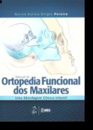 Manual de Ortopedia Funcional dos Maxilares - Uma Abordagem