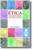 Ética dos maiores mestres através da história