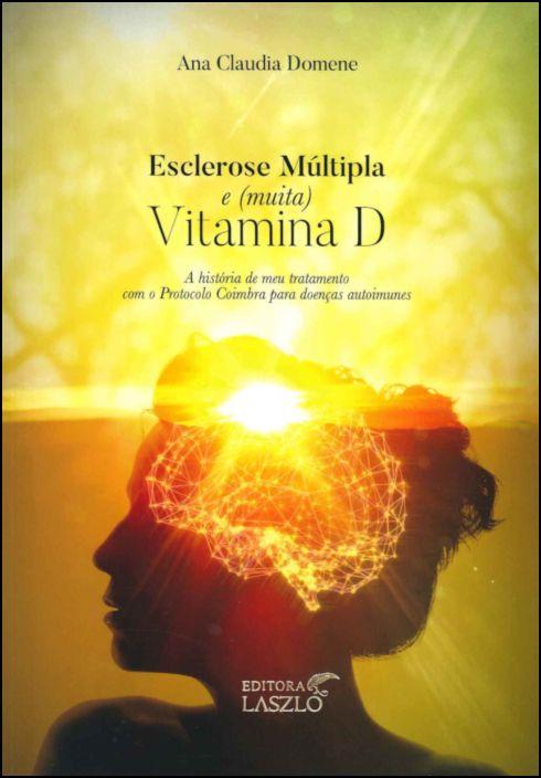Esclerose Múltipla e (muita) Vitamina D