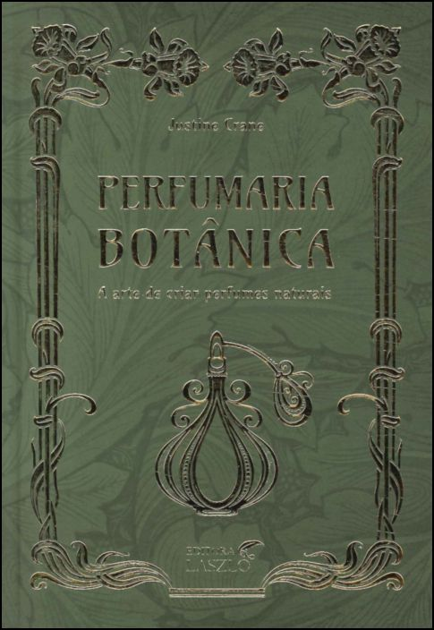 Perfumaria Botânica: A Arte de Criar Perfumes Naturais