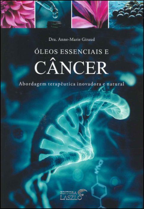Óleos Essenciais e Câncer: Abordagem Terapêutica Inovadora e Natural