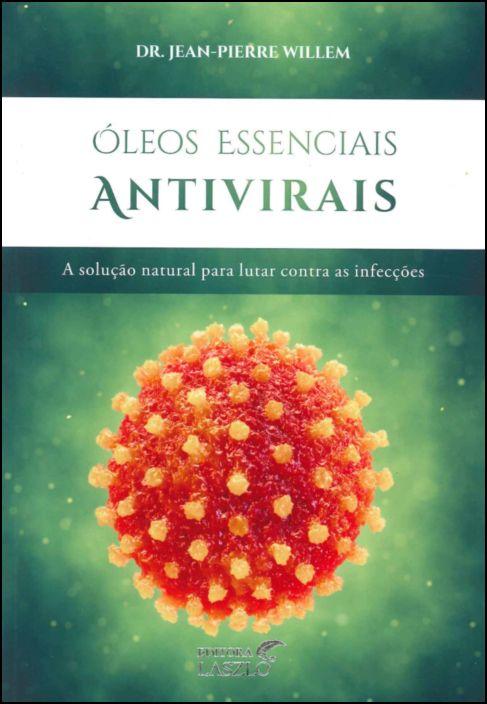 Óleos Essenciais Antivirais: A Solução Natural para Lutar Contra as Infecções