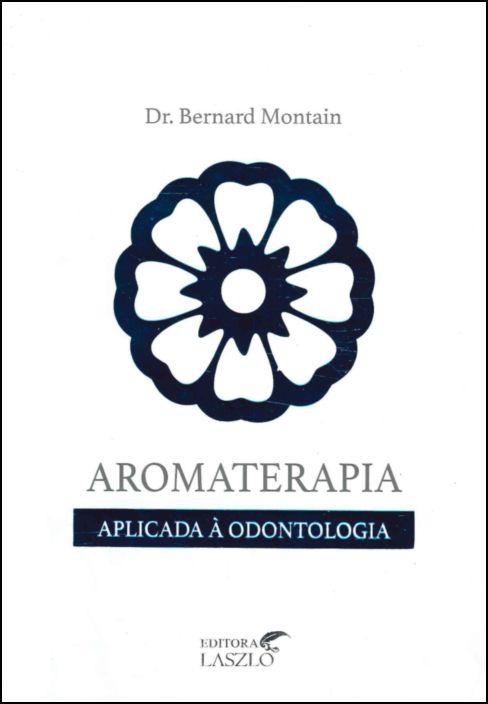 Aromaterapia Aplicada à Odontologia