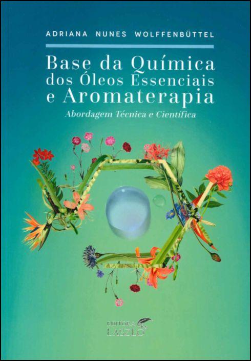 Base da Química dos Óleos Essenciais e Aromaterapia: Abordagem Técnica e Científica