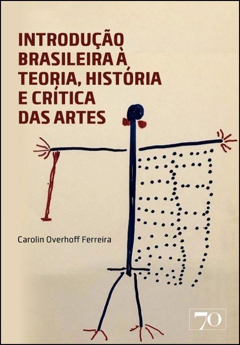 Introdução Brasileira à Teoria, História e Crítica das Artes