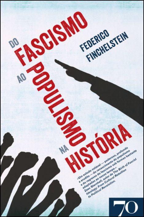 Do fascismo ao populismo na história - Edição Brasileira